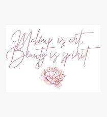 Makeup is Art, Beauty is Spirit Makeup Junkie Girly Art Photographic Print