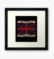Happy Treason Day T Shirt British Flag England UK Ingrate Colonial Gift Idea Framed Print