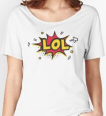 LOL laugh out loud sticker classic gift idea Women's Relaxed Fit T-Shirt