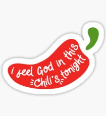 I Feel God in this Chili's Tonight Sticker