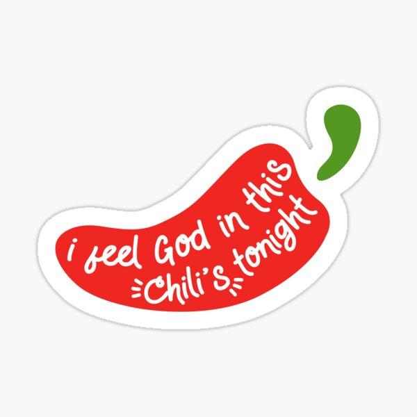Ich fühle Gott in diesem Chili's Tonight Sticker