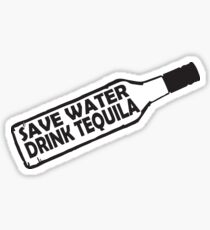 Save water drink Tequila Sticker