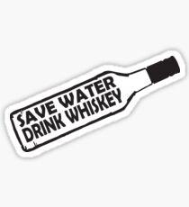 Save water drink Whiskey Sticker