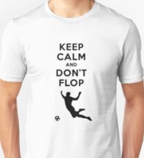 Keep Calm and Don't Flop Unisex T-Shirt