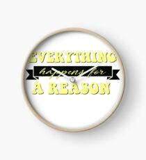 everything happens for a reason Clock