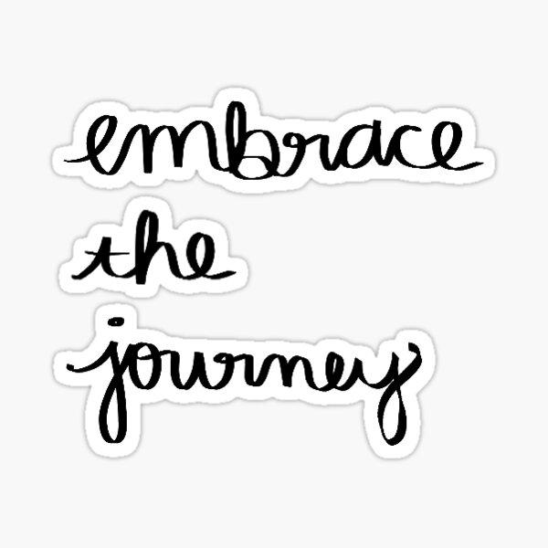 Embrace the Journey Sticker