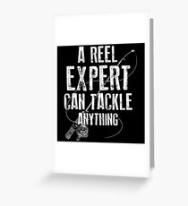 A reel expert can tackle anything. Greeting Card