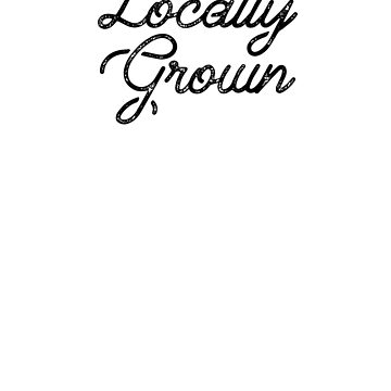 Locally Grown by 1of100