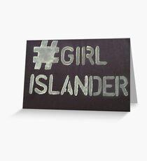 #GIRLISLANDER Greeting Card