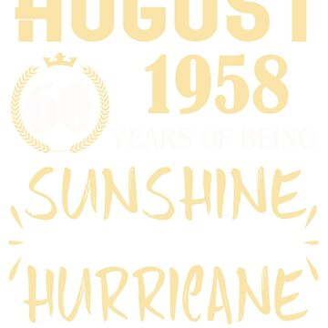 Born in August 1958 60 Years of Being Sunshine by dragts