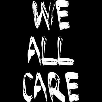We All Care by BOBSMITHHHHH