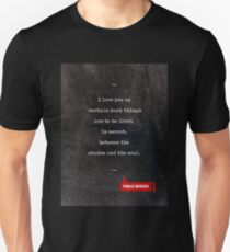 Pablo Neruda Quotes - Love Quotes - Book Lover Gifts - Typewriter Quotes Unisex T-Shirt
