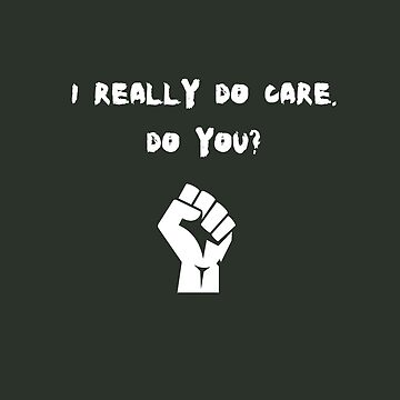 I really DO care. And You? by Chackie
