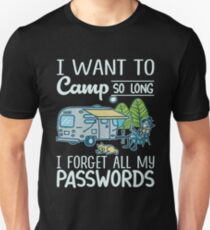 I Want To Camp So Long I Forget All My Password T-shirt Unisex T-Shirt