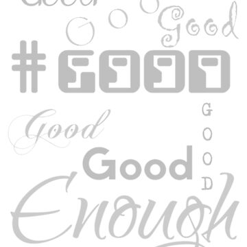 Good Enough Women T-shirt by grace-designs