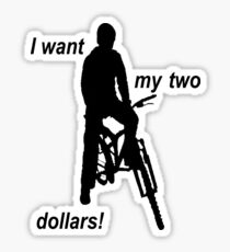 Better off Dead I want my two dollars! Sticker