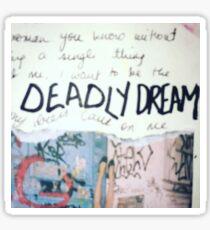 Deadly dream Sticker