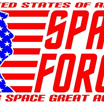 SPACE FORCE - MAKING SPACE GREAT AGAIN by Calgacus