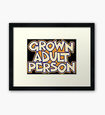 Grown Adult Person, Adult, Men Design, Funny Design, Creative Design, Funny Shirt, Funny Sticker, Funny Art, fashion, graphic art, women graphic tee, best tee shirt Framed Print