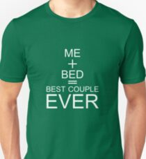 Me + Bed = Best Couple Ever Funny Unisex T-Shirt
