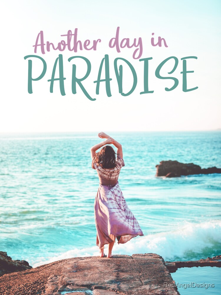 Another Day in Paradise by RedAngelDesigns