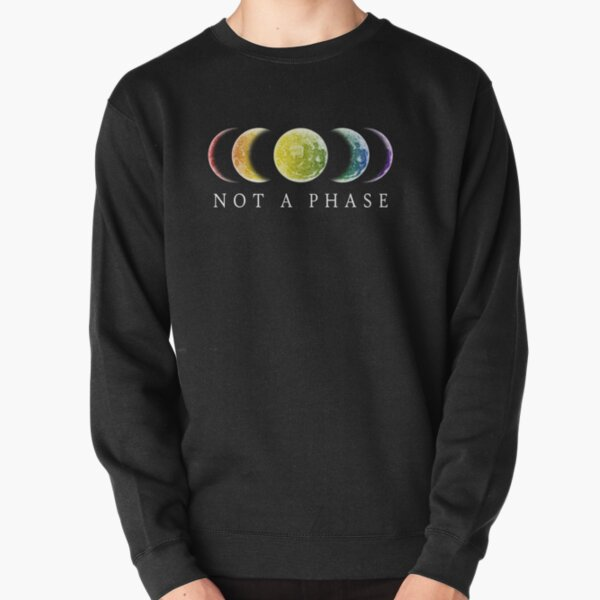 Not A Phase Gay Pride LGBT Pullover Sweatshirt