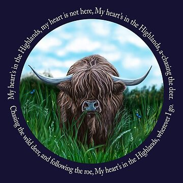 Highland Cow, My Heart's In The Highlands, Robert Burns Poem by brodyquixote