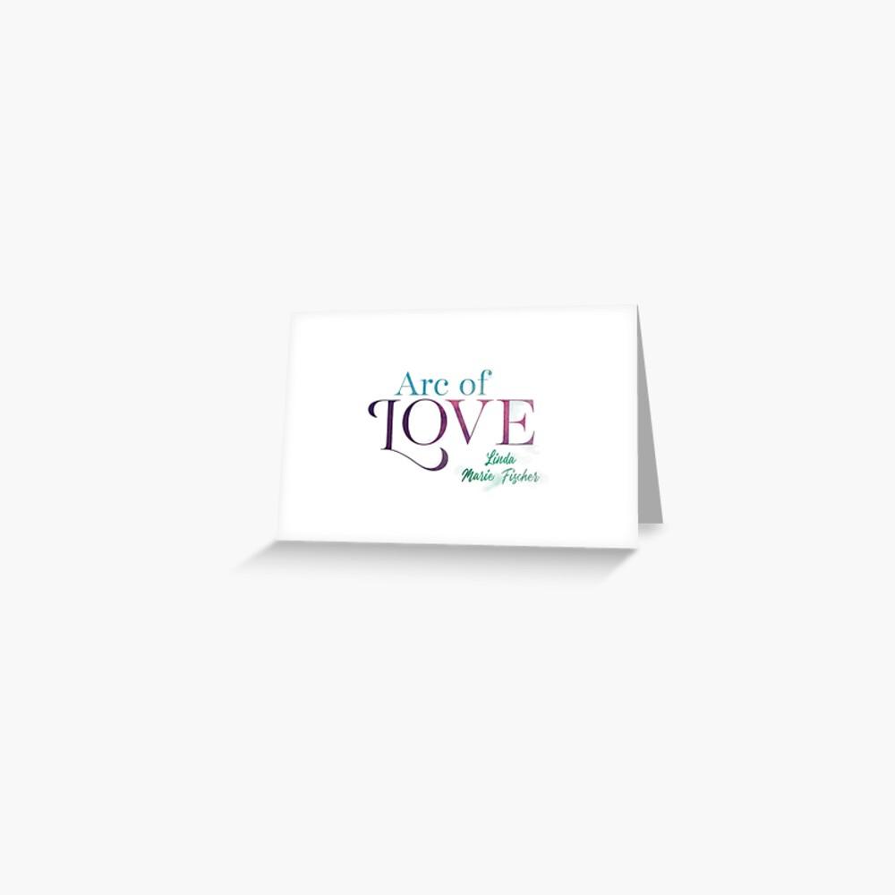 Arc of Love Greeting Card