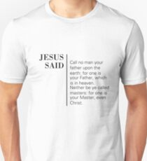 Jesus Said Matthew 23:9-10 Unisex T-Shirt