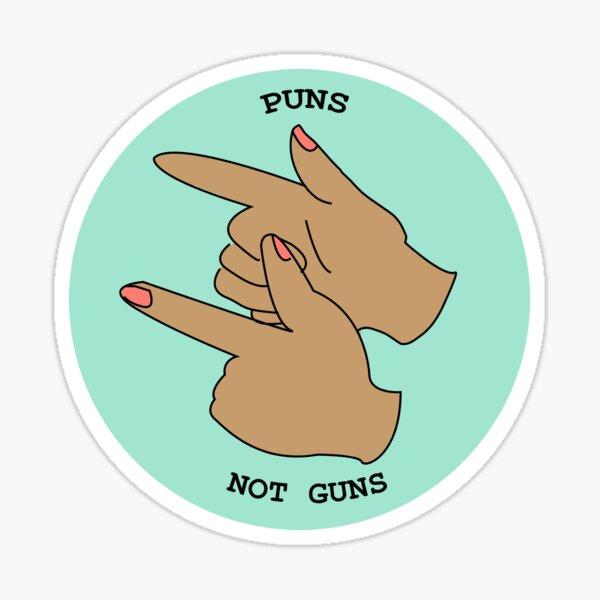 Puns Not Guns Sticker