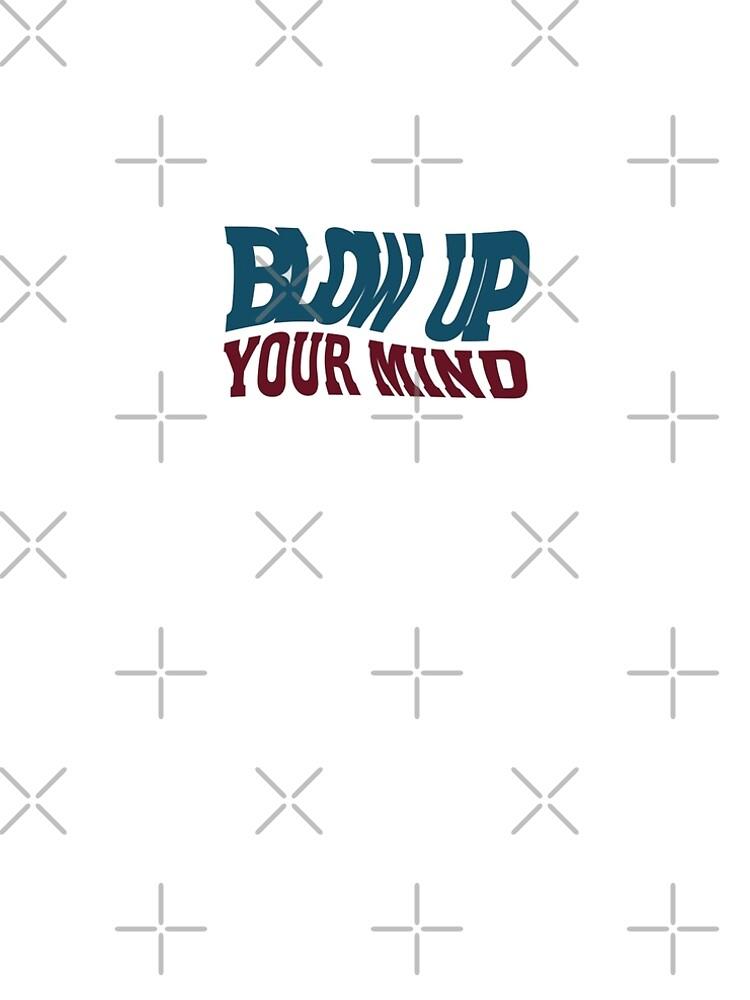 Blow up your Mind - Welle von pASob-dESIGN