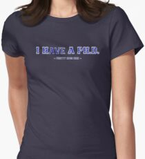 I have a PH.D. Womens Fitted T-Shirt