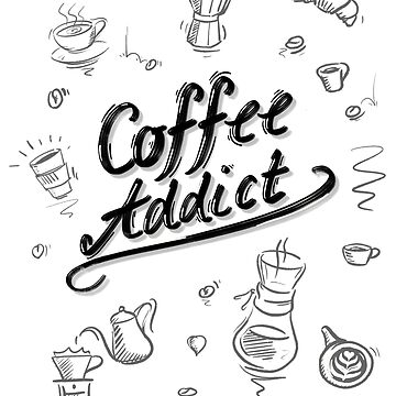 Coffee Addict T-Shirt for Coffee Lovers by regedy1