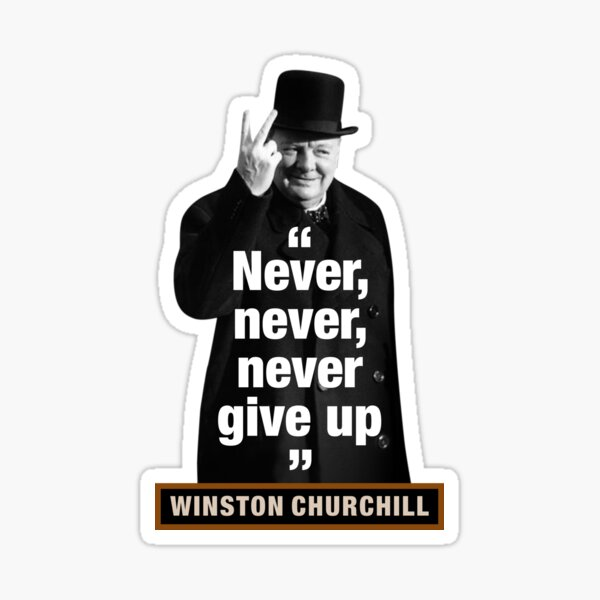 "Winston Churchill  ""Never, Never, Never Give Up"" Sticker"