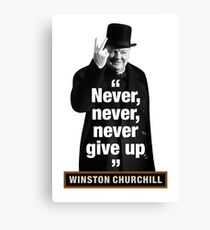 "Winston Churchill - ""Never, Never, Never Give Up"" Canvas Print"