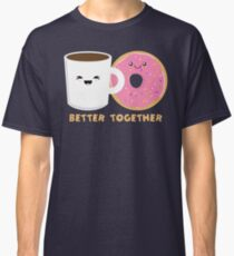 Better Together Classic T-Shirt