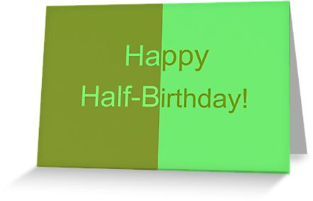 Happy Half Birthday Greeting Cards By Parakeetart Redbubble