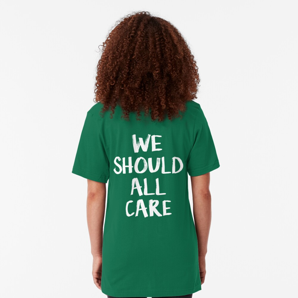 We should all care Slim Fit T-Shirt