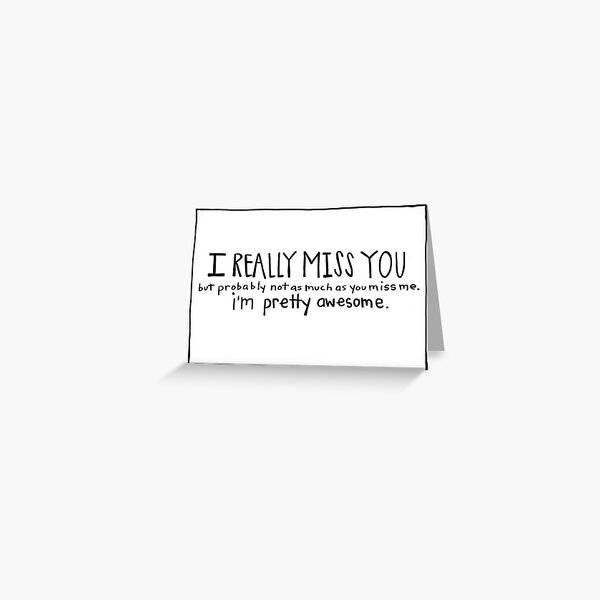 Funny I Miss You Card- Missing You Card- I Really Miss You Greeting Card