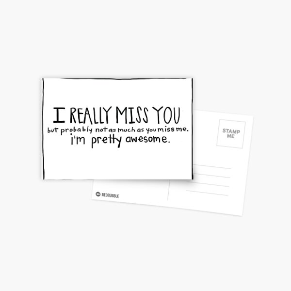 Funny I Miss You Card- Missing You Card- I Really Miss You Postcard