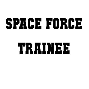 SPACE FORCE TRAINEE by Kayden007