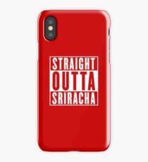 STRAIGHT OUTTA SRIRACHA iPhone Case