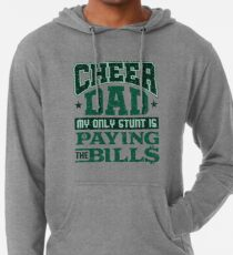 62cffd33b3 Cheer Dad My Only Stunt Is Paying The Bills Cheerleading Lightweight Hoodie