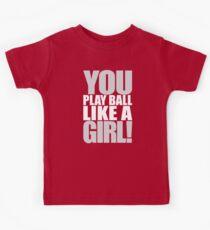 You Play Ball Like a Girl! Sandlot Design Kids Tee
