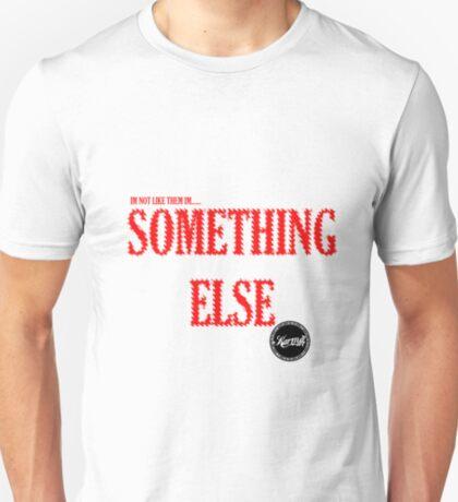 SOMETHING ELSE (NOT ONE OF DEM) T-Shirt