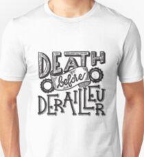 Death Before Derailleur Unisex T-Shirt