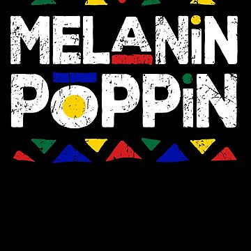Melanin Poppin! Black History Month Panthers Gift by 91design