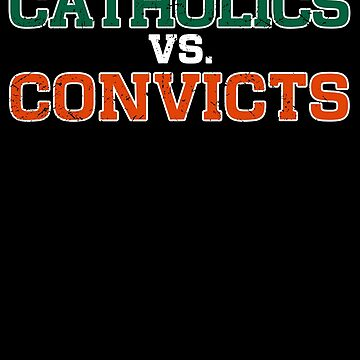 Catholics Vs. Convicts Vintage 1988 Football Gift by 91design
