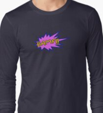 BAMF!! Long Sleeve T-Shirt