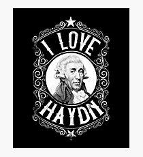 I Love Joseph Haydn, Austrian Composer Photographic Print